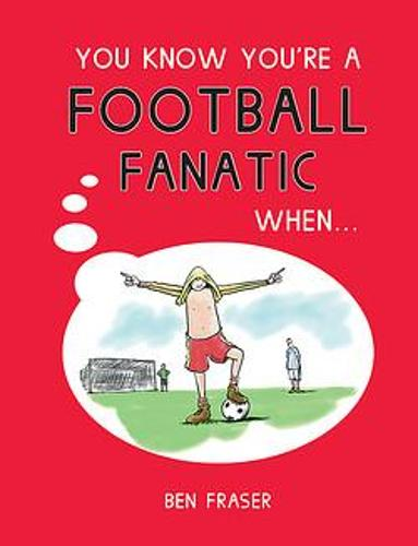 You Know You're a Football Fanatic When... - You Know You're ... (Hardback)