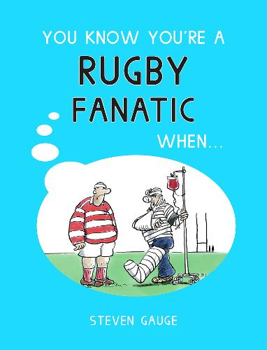 You Know You're a Rugby Fanatic When... - You Know You're ... (Hardback)