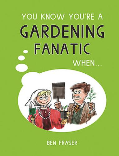 Cover You Know You're a Gardening Fanatic When... - You Know You're ...