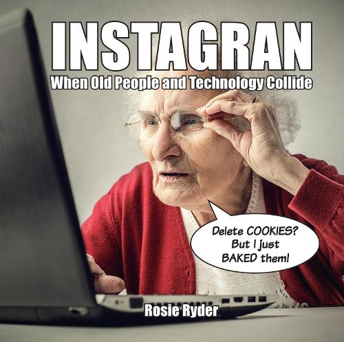 Instagran: When Old People and Technology Collide (Hardback)