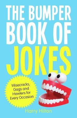 The Bumper Book of Jokes: The Ultimate Compendium of Wisecracks, Gags and Howlers for Every Occasion (Paperback)