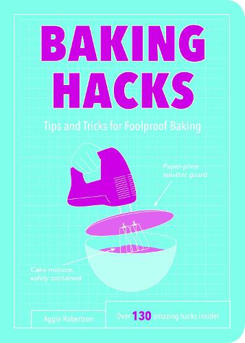 Baking Hacks: Tips and Tricks for Foolproof Baking (Paperback)
