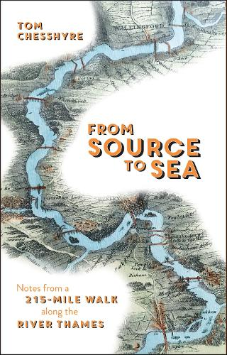 From Source to Sea: Notes from a 215-Mile Walk Along the River Thames (Paperback)