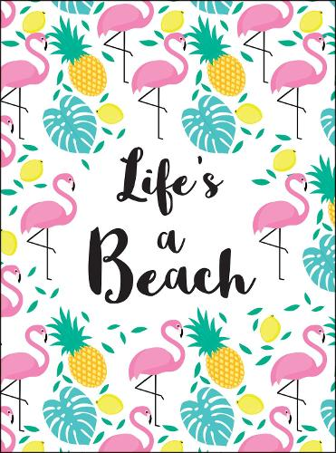 Life's a Beach: Tropical Quotes to Brighten Your Day (Hardback)
