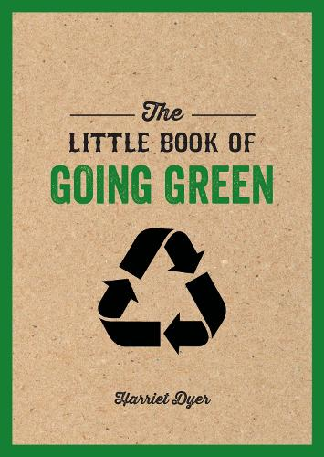 The Little Book of Going Green: Ways to Make the World a Better Place - The Little Book of (Paperback)