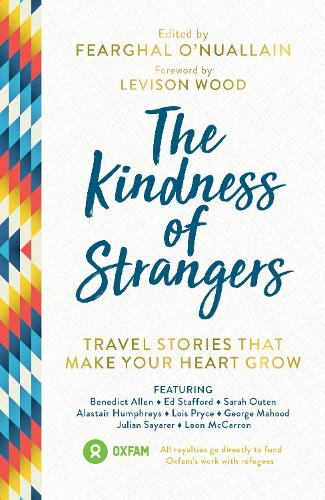 The Kindness of Strangers: Travel Stories That Make Your Heart Grow (Paperback)