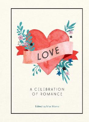 Love: A Celebration of Romance (Hardback)