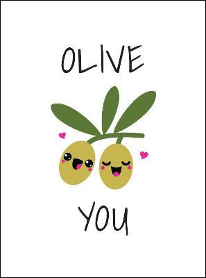 Olive You: Punderful Ways to Say 'I Love You' (Hardback)