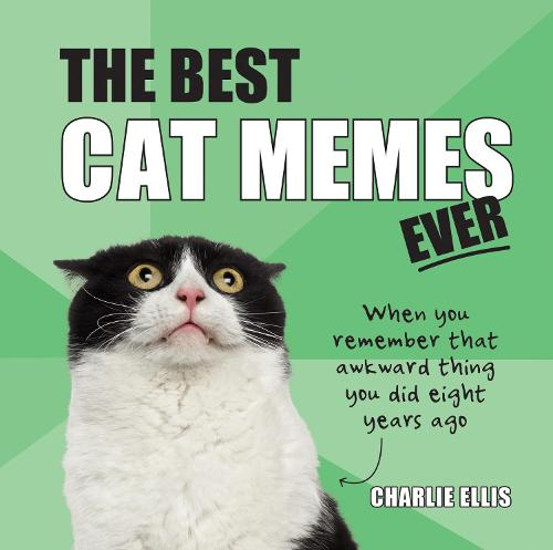 The Best Cat Memes Ever: The Funniest Relatable Memes as Told by Cats (Hardback)