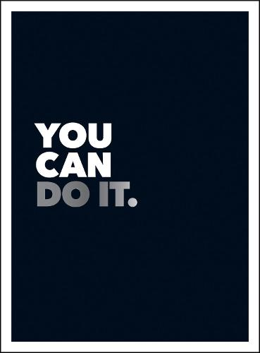 You Can Do It: Positive Quotes and Affirmations for Encouragement (Hardback)