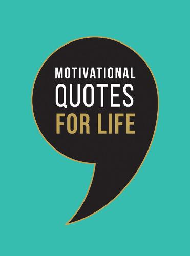 Motivational Quotes for Life: Wise Words to Inspire and Uplift You Every Day (Hardback)
