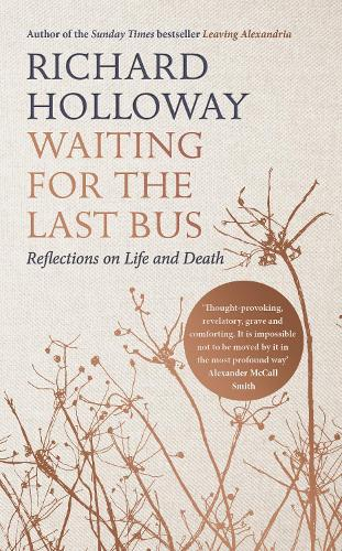 Waiting for the Last Bus: Reflections on Life and Death (Hardback)
