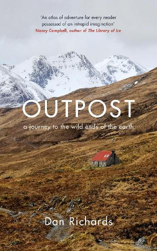 Outpost: A Journey to the Wild Ends of the Earth (Hardback)