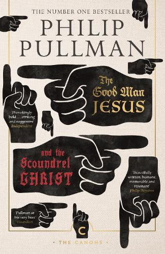 The Good Man Jesus and the Scoundrel Christ - Canons (Paperback)