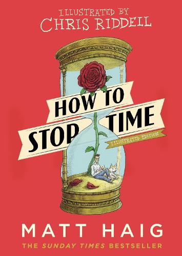 How to Stop Time: The Illustrated Edition (Hardback)