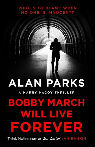 Bobby March Will Live Forever - A Harry McCoy Thriller (Paperback)