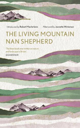 The Living Mountain: A Celebration of the Cairngorm Mountains of Scotland (Hardback)