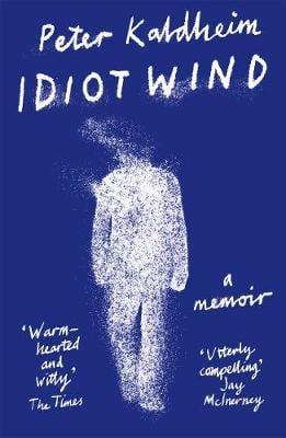 Idiot Wind: A Memoir (Paperback)