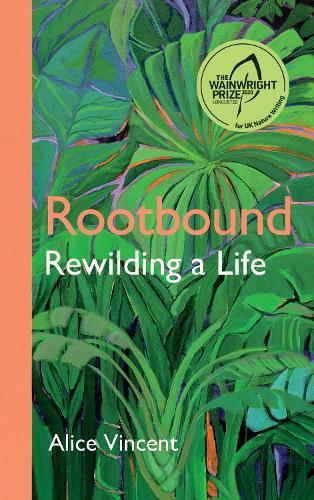 Rootbound: Rewilding a Life (Hardback)