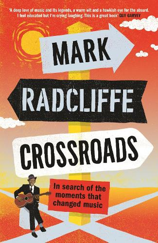 Crossroads: In Search of the Moments that Changed Music (Hardback)
