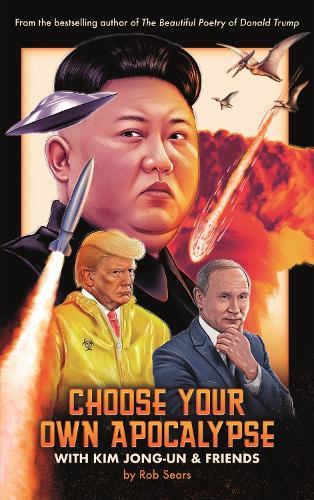 Choose Your Own Apocalypse With Kim Jong-un & Friends (Hardback)