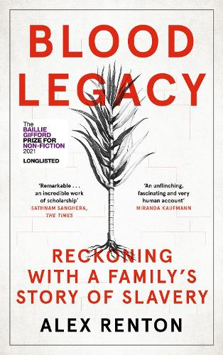 Blood Legacy: Reckoning With a Family's Story of Slavery (Hardback)