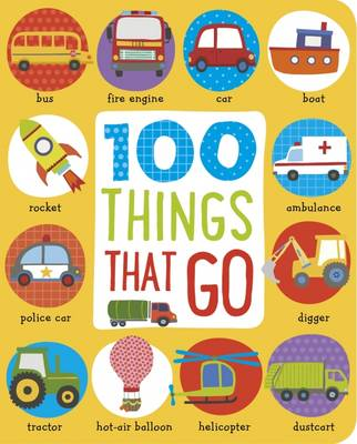 First 100 Things That Go (Paperback)
