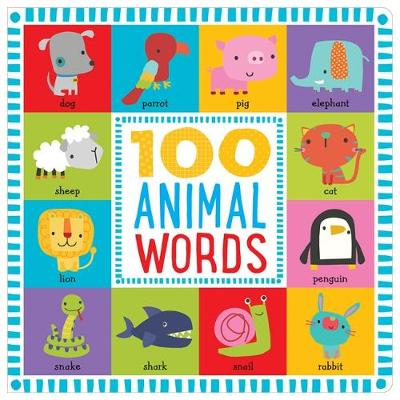 100 First Animal Words (Board book)