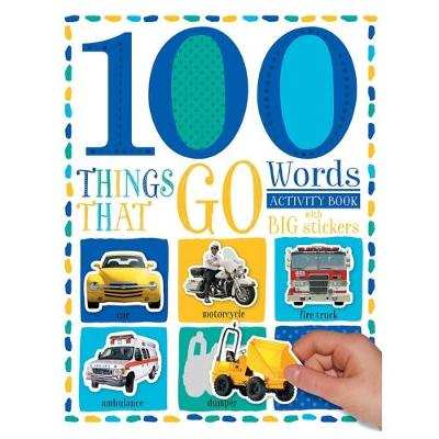 100 Things That Go - 100 First Sticker Activity Book (Paperback)