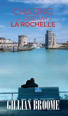 Chasing Our Dream in La Rochelle (Hardback)