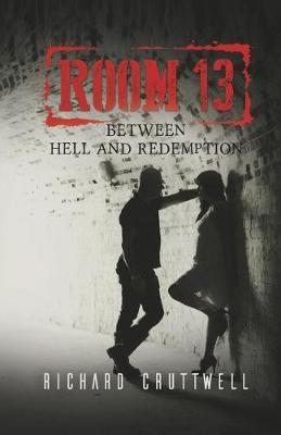 Room 13: Between Hell and Redemption (Paperback)