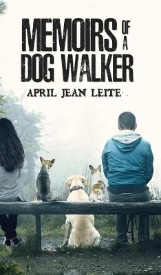 Memoirs of a Dog Walker (Hardback)