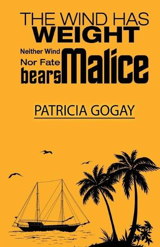 The Wind Has Weight: Neither Wind nor Fate Bears Malice (Paperback)