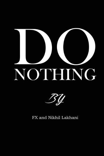 Do Nothing!: The Memoirs of FX (Paperback)