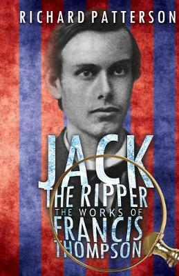 Jack the Ripper, the Works of Francis Thompson (Paperback)