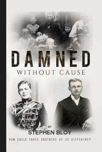 Damned Without Cause (Hardback)