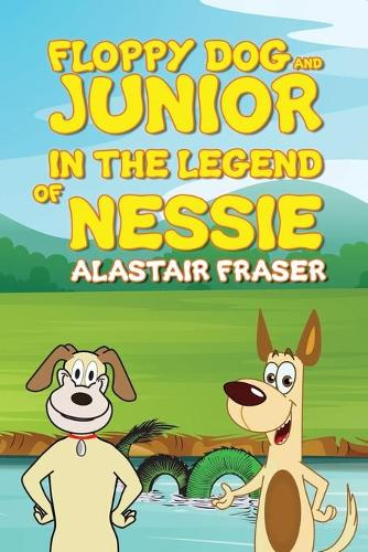 Floppy Dog and Junior in The Legend of Nessie (Paperback)