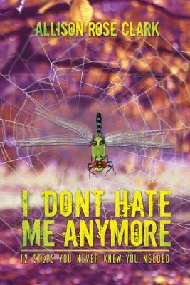 I Don't Hate Me Any More (Paperback)