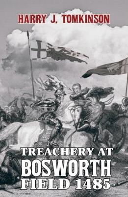 Treachery at Bosworth Field 1485 (Paperback)
