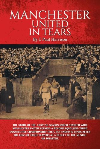 Manchester United in Tears (Paperback)