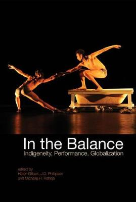 In the Balance: Indigeneity, Performance, Globalization (Paperback)