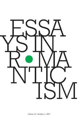 Essays in Romanticism, Volume 24.2 2017 (Paperback)