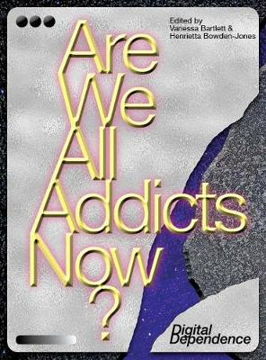Are We All Addicts Now?: Digital Dependence (Paperback)