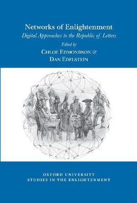 Networks of Enlightenment: Digital Approaches to the Republic of Letters - Oxford University Studies in the Enlightenment 2019:06 (Paperback)