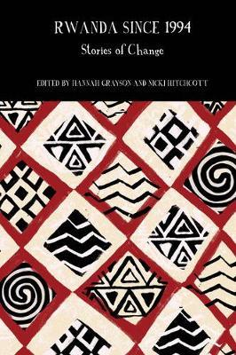 Rwanda Since 1994: Stories of Change - Francophone Postcolonial Studies 10 (Hardback)
