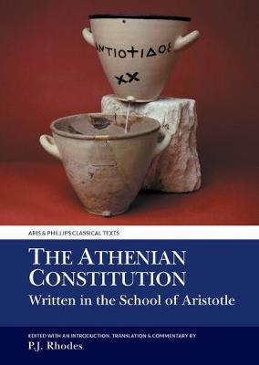 The Athenian Constitution Written in the School of Aristotle - Aris & Phillips Classical Texts (Paperback)