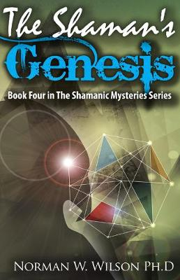 The Shaman's Genesis - The Shamanic MysteriEs 4 (Paperback)