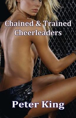 Chained & Trained Cheerleaders (Paperback)