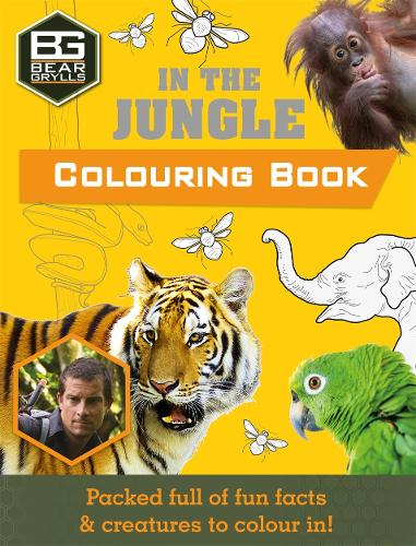 Bear Grylls Colouring Books: In the Jungle - Bear Grylls Activity (Paperback)