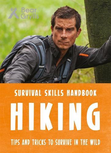 Bear Grylls Survival Skills: Hiking (Paperback)